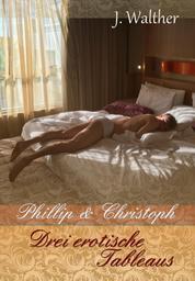 Phillip & Christoph - Drei erotische Tableaus