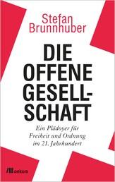 Die offene Gesellschaft - Ein Plädoyer für Freiheit und Ordnung im 21. Jahrhundert