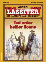 Lassiter 2546 - Western - Tod unter heißer Sonne