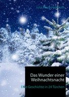 Julia Maria Hellmuth: Das Wunder einer Weihnachtsnacht