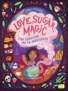 Anna Meriano: Love, Sugar, Magic - Fünf Schwestern und ein Zauberspruch ★★★★★