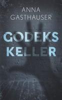 Anna Gasthauser: Godeks Keller ★★★★★