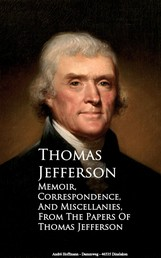 Memoir, Correspondence and Miscellanies - From the Papers of Thomas Jefferson