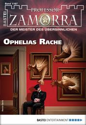 Professor Zamorra 1167 - Horror-Serie - Ophelias Rache