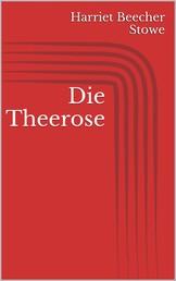 Die Theerose
