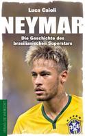 Luca Caioli: Neymar ★★★