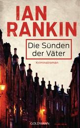 Die Sünden der Väter - Inspector Rebus 9 - Kriminalroman