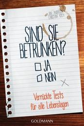 Sind Sie betrunken? - Verrückte Tests für alle Lebenslagen