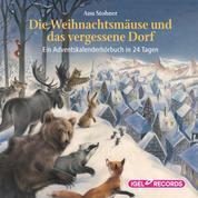 Die Weihnachtsmäuse und das vergessene Dorf. - Ein Adventskalenderhörbuch in 24 Tagen