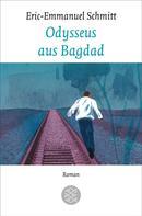 Eric-Emmanuel Schmitt: Odysseus aus Bagdad ★★★★