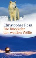 Christopher Ross: Die Rückkehr der weißen Wölfe ★★★★