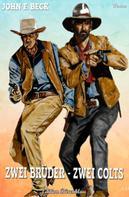 John F. Beck: Zwei Brüder – zwei Colts