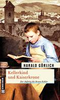 Harald Görlich: Kellerkind und Kaiserkrone ★★★★