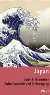 Judith Brandner: Reportage Japan. Außer Kontrolle und in Bewegung ★★★★