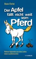 Hans Christ: Der Apfel fällt nicht weit vom Pferd ★★★★