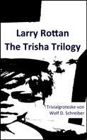 Wolf D. Schreiber: Larry Rottan - The Trisha Trilogy