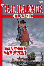 G.F. Barner Classic 28 – Western - Die Höllenfahrt nach Oroville