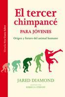 Jared Diamond: El tercer chimpancé para jóvenes