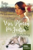 Katja Martens: Vier Pfoten für Julia - Fehlentscheidung ★★★★