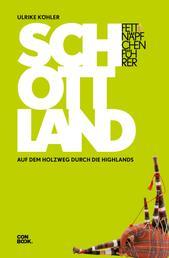 Fettnäpfchenführer Schottland - Auf dem Holzweg durch die Highlands