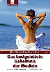 Die Chiropraktik-Gesundheit: Das bestgehütete Geheimnis der Medizin - Die Chiropraktik-Gesundheit