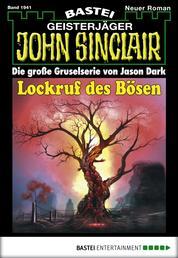 John Sinclair - Folge 1941 - Lockruf des Bösen
