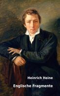 Heinrich Heine: Englische Fragmente
