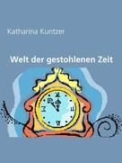 Katharina Kuntzer: Welt der gestohlenen Zeit
