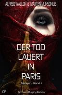 Alfred Wallon: Der Tod lauert in Paris - Ein David Murphy-Roman #1