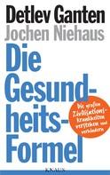 Detlev Ganten: Die Gesundheitsformel ★★★★