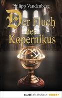 Philipp Vandenberg: Der Fluch des Kopernikus ★★★