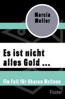 Marcia Muller: Es ist nicht alles Gold ... ★★★★