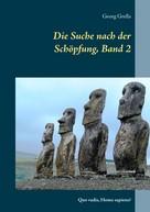 Georg Grella: Die Suche nach der Schöpfung, Band 2