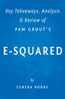 Eureka Books: E-Squared: by Pam Grout | Key Takeaways, Analysis & Review ★★★