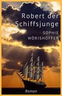 Sophie Wörishöffer: Robert der Schiffsjunge