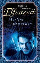 Elfenzeit 11: Merlins Erwachen