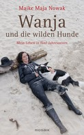 Maike Maja Nowak: Wanja und die wilden Hunde ★★★★★