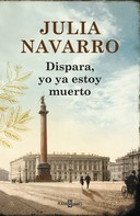 Julia Navarro: Dispara, yo ya estoy muerto ★★★★★