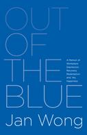 Jan Wong: Out of the Blue