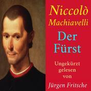 Niccolò Machiavelli: Der Fürst - Ungekürzte Lesung