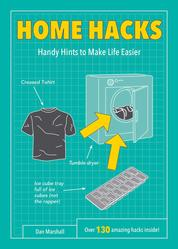 Home Hacks - Handy Hints to Make Life Easier