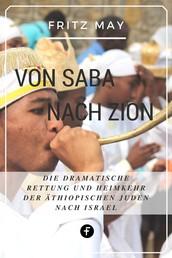 Von Saba nach Zion - Die dramatische Rettung und Heimkehr der äthiopischen Juden nach Israel