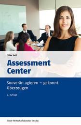 Assessment Center - Souverän agieren - gekonnt überzeugen