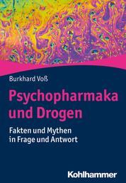 Psychopharmaka und Drogen - Fakten und Mythen in Frage und Antwort