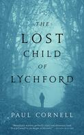 Paul Cornell: The Lost Child of Lychford