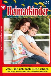 Heimatkinder 20 – Heimatroman - Zwei, die sich nach Liebe sehnen