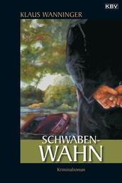 Schwaben-Wahn - Kommissar Braigs siebter Fall
