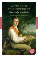 Alexander von Humboldt: Das große Lesebuch