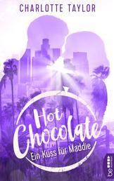 Hot Chocolate - Ein Kuss für Maddie - Prickelnde Novelle - Episode 3.3