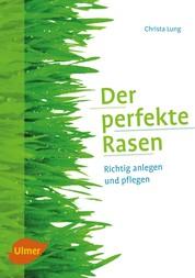 Der perfekte Rasen - Richtig anlegen und pflegen